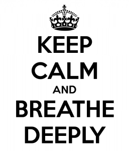 Keep calm and Breathing